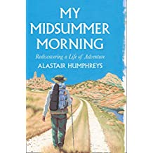 My Midsummer Morning: Rediscovering a Life of Adventure (English Edition)