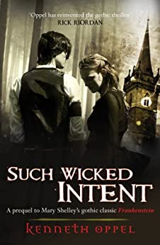 """""""Such Wicked Intent (Victor Frankenstein) (English Edition)"""",作者:[Oppel, Kenneth]"""