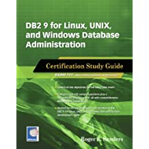 DB2 9 for Linux, UNIX, and Windows Database Administration: Certification Study Guide (English Edition)