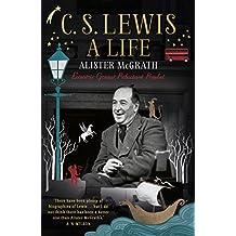 C. S. Lewis: A Life: Eccentric Genius, Reluctant Prophet (English Edition)