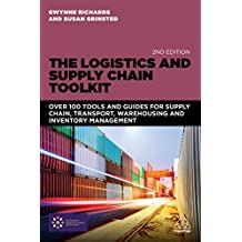 The Logistics and Supply Chain Toolkit: Over 100 Tools and Guides for Supply Chain, Transport, Warehousing and Inventory Management (English Edition)