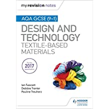 My Revision Notes: AQA GCSE (9-1) Design & Technology: Textile-Based Materials (English Edition)