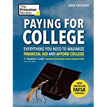 Paying for College, 2019 Edition: Everything You Need to Maximize Financial Aid and Afford College (College Admissions Guides) (English Edition)