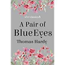 A Pair of Blue Eyes (Xist Classics) (English Edition)