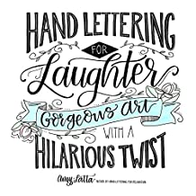 Hand Lettering for Laughter: Gorgeous Art with a Hilarious Twist (English Edition)