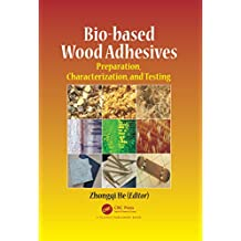 Bio-based Wood Adhesives: Preparation, Characterization, and Testing (English Edition)