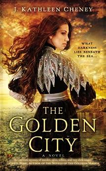 """The Golden City (English Edition)"",作者:[Cheney, J. Kathleen]"