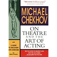 Michael Chekhov: On Theatre and the Art of Acting: A Guide to Discovery (English Edition)