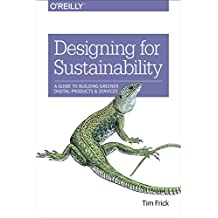 Designing for Sustainability: A Guide to Building Greener Digital Products and Services (English Edition)