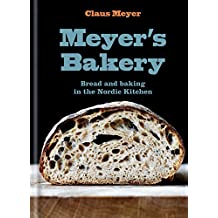 Meyer's Bakery: Bread and Baking in the Nordic Kitchen (English Edition)