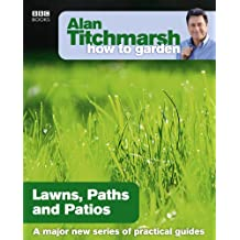 Alan Titchmarsh How to Garden: Lawns Paths and Patios (English Edition)