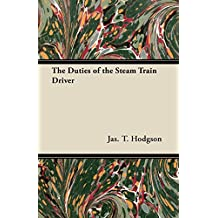The Duties of the Steam Train Driver (English Edition)