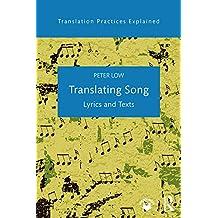 Translating Song: Lyrics and Texts (Translation Practices Explained) (English Edition)