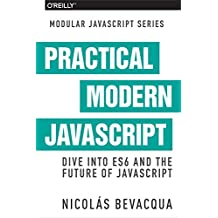 Practical Modern JavaScript: Dive into ES6 and the Future of JavaScript (English Edition)