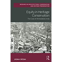Equity in Heritage Conservation: The Case of Ahmedabad, India (Routledge Research in Architectural Conservation and Historic Preservation) (English Edition)