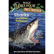 Sharks and Other Predators: A Nonfiction Companion to Magic Tree House Merlin Mission #25: Shadow of the Shark (Magic Tree House (R) Fact Tracker Book 32) (English Edition)
