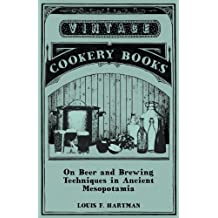 On Beer and Brewing Techniques in Ancient Mesopotamia (English Edition)