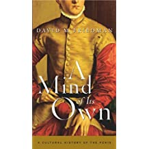 A Mind of Its Own: A Cultural History of the Penis (English Edition)