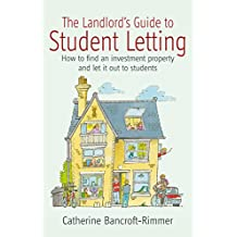The Landlord's Guide to Student Letting: How to find an Investment Property and Rent It Out to Students (English Edition)