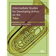 Intermediate Studies for Developing Artists on Tuba (Meredith Music Resource) (English Edition)