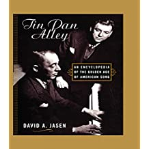 Tin Pan Alley: An Encyclopedia of the Golden Age of American Song (English Edition)