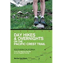 Day Hikes and Overnights on the Pacific Crest Trail: Southern California: From the Mexican Border to Los Angeles County (English Edition)