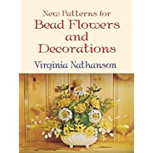 New Patterns for Bead Flowers and Decorations (English Edition)