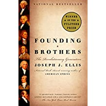 Founding Brothers: The Revolutionary Generation (English Edition)