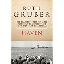 Haven: The Dramatic Story of 1,000 World War II Refugees and How They Came to America (English Edition)