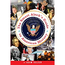 The Smart Aleck's Guide to American History (English Edition)