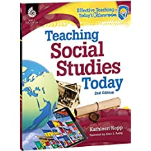 Teaching Social Studies Today 2nd Edition (Effective Teaching in Today's Classroom) (English Edition)