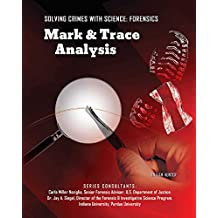 Mark & Trace Analysis (Solving Crimes With Science: Forensics) (English Edition)