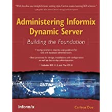 Administering Informix Dynamic Server: Building the Foundation (English Edition)