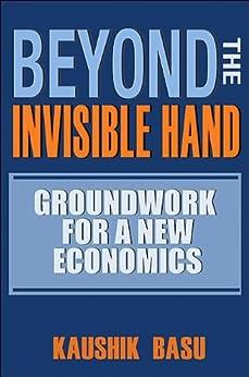 """Beyond the Invisible Hand: Groundwork for a New Economics (English Edition)"",作者:[Basu, Kaushik]"