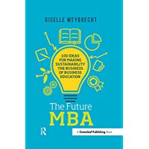 The Future MBA: 100 Ideas for Making Sustainability the Business of Business Education (The Principles for Responsible Management Education Series) (English Edition)