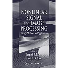 Nonlinear Signal and Image Processing: Theory, Methods, and Applications (Electrical Engineering & Applied Signal Processing Series Book 14) (English Edition)