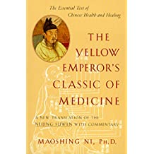 The Yellow Emperor's Classic of Medicine: A New Translation of the Neijing Suwen with Commentary (English Edition)
