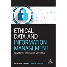 Ethical Data and Information Management: Concepts, Tools and Methods (English Edition)
