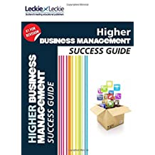 Success Guide for SQA Exam Revision – Higher Business Management Revision Guide: Success Guide for CfE SQA Exams (English Edition)