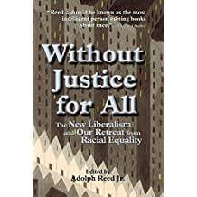 Without Justice For All: The New Liberalism And Our Retreat From Racial Equality (English Edition)