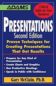 """Presentations: Proven Techniques for Creating Presentations That Get Results (English Edition)"",作者:[McClain, Gary R]"