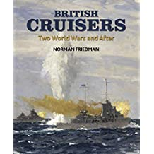 British Cruisers: Two World Wars and After (English Edition)