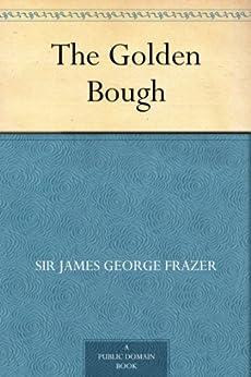 """The Golden Bough (免费公版书) (English Edition)"",作者:[James George Frazer]"
