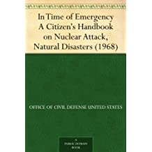 In Time of Emergency A Citizen's Handbook on Nuclear Attack, Natural Disasters (1968) (English Edition)