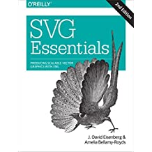 SVG Essentials: Producing Scalable Vector Graphics with XML (English Edition)
