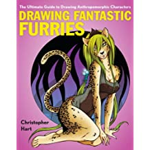Drawing Fantastic Furries: The Ultimate Guide to Drawing Anthropomrphic Charaacters (English Edition)