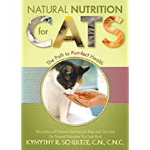 Natural Nutrition for Cats: The Path to Purr-fect Health (English Edition)
