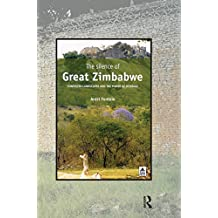 The Silence of Great Zimbabwe: Contested Landscapes and the Power of Heritage (UNIV COL LONDON INST ARCH PUB) (English Edition)