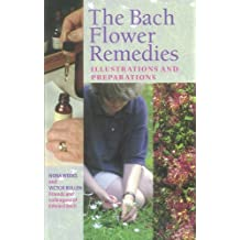 The Bach Flower Remedies Illustrations And Preparations (English Edition)