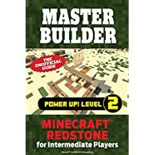 Master Builder Power Up! Level 2: Minecraft®™ Redstone for Intermediate Players (English Edition)
